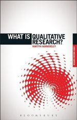 What is Qualitative Research? : 'What Is?' Research Methods Ser. - Martyn Hammersley