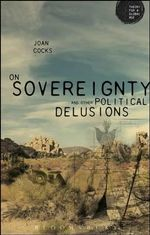 Concepts in Crisis : On Sovereignty and Other Political Delusions - Joan Cocks
