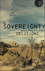On Sovereignty and Other Political Delusions - Joan Cocks