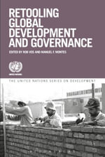Retooling Global Development and Governance - Rob Vos