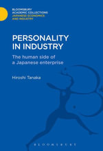 Personality in Industry : The Human Side of a Japanese Enterprise - Hiroshi Tanaka