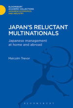 Japan's Reluctant Multinationals : Japanese Management at Home and Abroad - Malcolm Trevor
