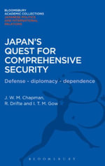 Japan's Quest for Comprehensive Security : Defence - Diplomacy - Dependence - J. W. M Chapman