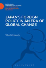 Japan's Foreign Policy in an Era of Global Change - Takashi Inoguchi