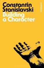 Building a Character : Bloomsbury Revelations   - Constantin Stanislavski