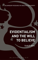 Evidentialism and the Will to Believe - Scott Aikin