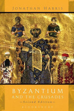 Byzantium and the Crusades - Jonathan Harris