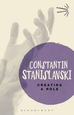 Creating a Role : Bloomsbury Revelations   - Constantin Stanislavski
