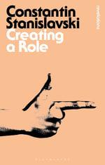 Creating a Role : Bloomsbury Revelations   - Constantin Stanislavski