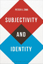 Subjectivity and Identity : Between Modernity and Postmodernity - Peter V. Zima