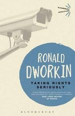 Taking Rights Seriously : Bloomsbury Revelations   - Ronald Dworkin