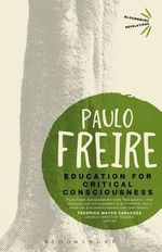 Education for Critical Consciousness : Engaging Dewey, Peirce and Heidegger - Paulo Freire