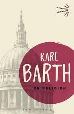 On Religion : The Revelation of God as the Sublimation of Religion - Karl Barth