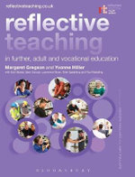 Reflective Teaching in Further, Adult and Vocational Education : Reflective Teaching - Dr. Margaret Gregson