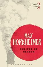 Eclipse of Reason - Max Horkheimer