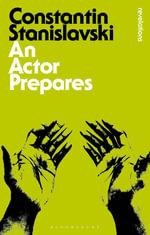 An Actor Prepares : Bloomsbury Revelations  - Constantin Stanislavski