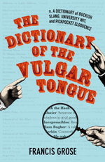 The Dictionary of the Vulgar Tongue - Francis Grose