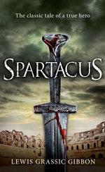 Spartacus - Lewis Grassic Gibbon