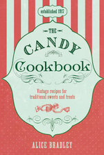 The Candy Cookbook - Alice Bradley