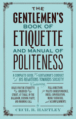 The Gentlemens Book of Etiquette, and Manual of Politeness - Cecil B. Hartley