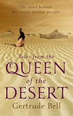 Tales from The Queen of the Desert - Gertrude Margaret