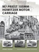 M7 Priest 105mm Howitzer Motor Carriage - Steven J. Zaloga