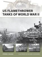 US Flamethrower Tanks of World War II - Steven J. Zaloga