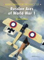 Russian Aces of World War 1 - Victor Kulikov