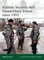 Russian Security and Paramilitary Forces Since, 1991 - Mark Galeotti