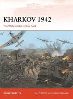 Kharkov, 1942 : The Wehrmacht Strikes Back - Robert Forczyk