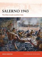 Salerno, 1943 : The Allies Invade Southern Italy - Angus Konstam