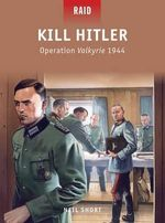 Kill Hitler - Operation Valkyrie, 1944 : Communities, Police and Case Studies of