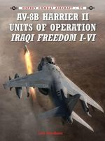 AV-8B Harrier II Units of Operation Iraqi Freedom I-VI : Combat Aircraft - Lon O. Nordeen