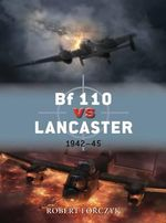 Bf 110 Vs Lancaster : 1942-45 - Robert Forczyk
