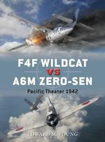 F4F Wildcat Vs A6M Zero-Sen : Pacific, 1942 - Edward M. Young