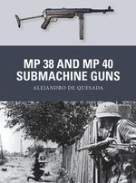 MP 38 and MP 40 Submachine Guns - Alejandro De Quesada