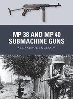 MP 38 and MP 40 Submachine Guns : Weapon - Alejandro De Quesada