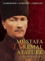 Mustafa Kemal Ataturk : Stonewall Jackson Outmaneuvers the Union - Edward J. Erickson