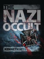 The Nazi Occult : 2nd Edition - Kenneth Hite