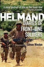 Helmand : Diaries of Front-line Soldiers - Simon Weston