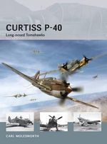 Curtiss P-40 - Long-nosed Tomahawks - Carl Molesworth