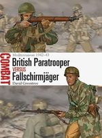 British Paratrooper vs Fallschirmjager : Mediterranean, 1942-43 - David Greentree