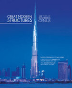 Great Modern Structures : 100 Years of Engineering Genius - David Littlefield
