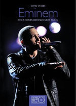 Eminem: The Stories Behind Every Song - David Stubbs