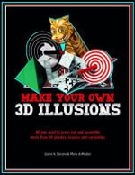 3D Illusions : All You Need to Construct 100 Deceptions and Teasers - Gianni A. Sarcone