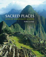Sacred Places : Sites of Spirituality & Faith - Rebecca Hind