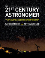 The New Astronomy Guide : Star Gazing in the Digital Age - Sir Patrick Moore