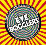 Eye Bogglers : A Mesmerizing Mass of Amazing Illusions - Gianni A Sarcone