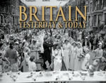 Britain Yesterday & Today : Yesterday and Today - Edmund Swinglehurst
