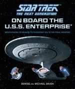 Star Trek: The Next Generation : On Board The U.S.S. Enterprise - Michael Okuda